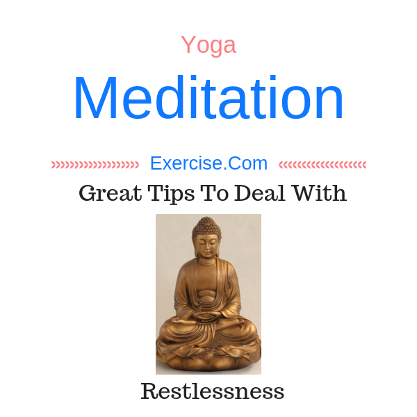 Great Tips To Deal With Restlessness