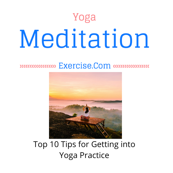 Top 10 Tips for Getting into Yoga Practice